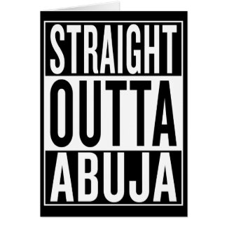 straight outta Abuja Card