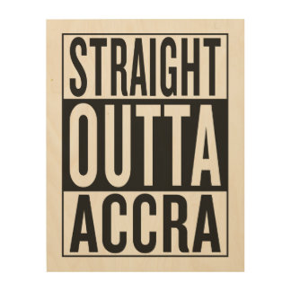 straight outta Accra Wood Print