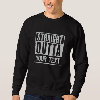 Straight Outta Add Your Location Activity Text on Embroidered Sweatshirt