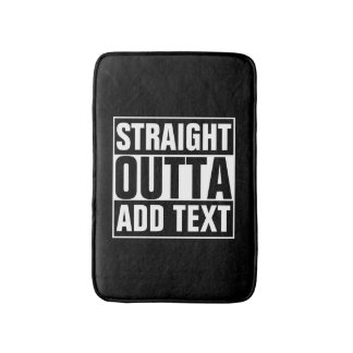 STRAIGHT OUTTA - add your text here/create own Bath Mat