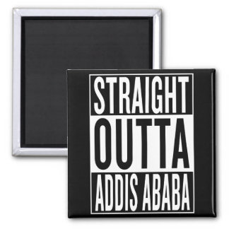 straight outta Addis Ababa Magnet
