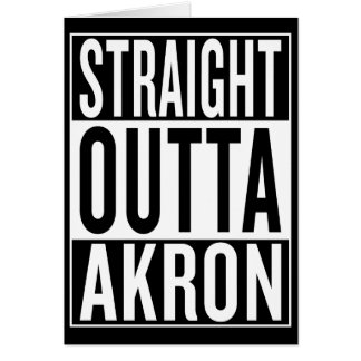 straight outta Akron Card