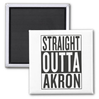 straight outta Akron Square Magnet