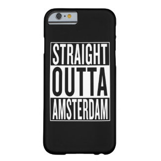 straight outta Amsterdam Barely There iPhone 6 Case