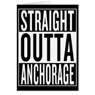 straight outta Anchorage Card