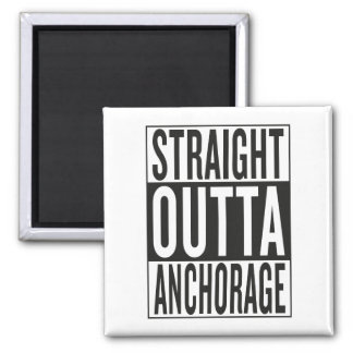 straight outta Anchorage Square Magnet