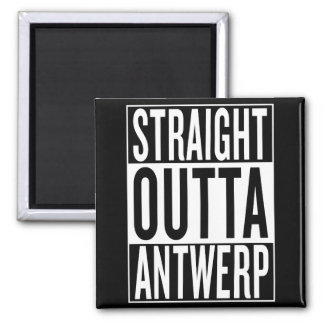 straight outta Antwerp Square Magnet