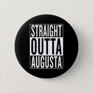 straight outta Augusta 2 Inch Round Button