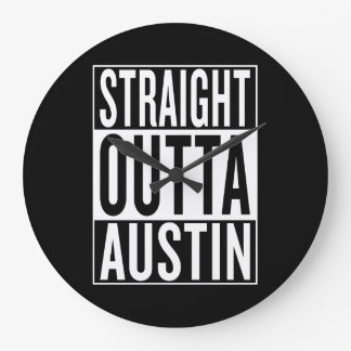 straight outta Austin Large Clock