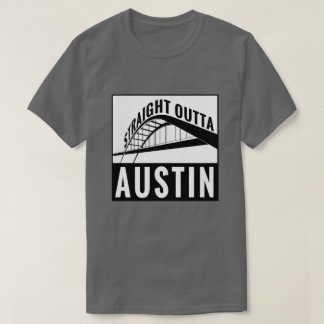 Straight Outta Austin T-Shirt