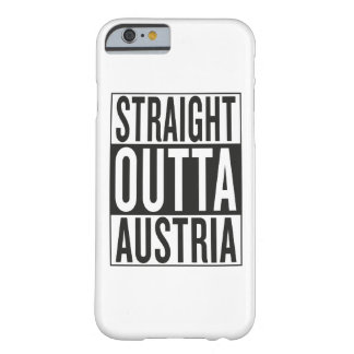 straight outta Austria Barely There iPhone 6 Case