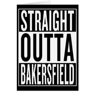 straight outta Bakersfield Card