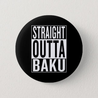 straight outta Baku 2 Inch Round Button