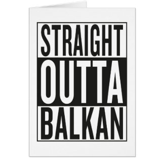 straight outta Balkan Card