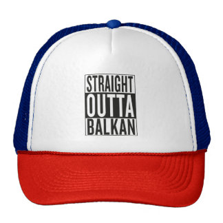 straight outta Balkan Trucker Hat