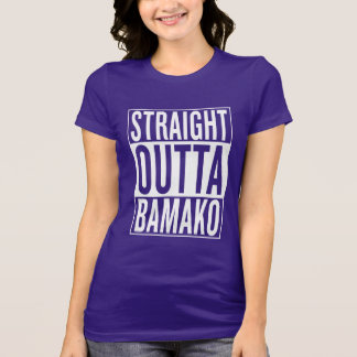 straight outta Bamako T-Shirt