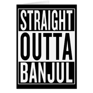 straight outta Banjul Card