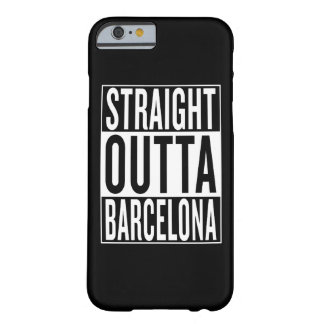 straight outta Barcelona Barely There iPhone 6 Case