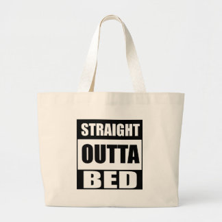 Straight Outta Bed Large Tote Bag