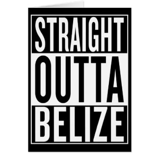 straight outta Belize Card