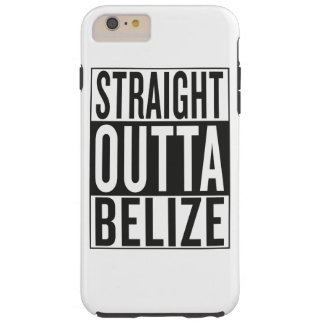 straight outta Belize Tough iPhone 6 Plus Case