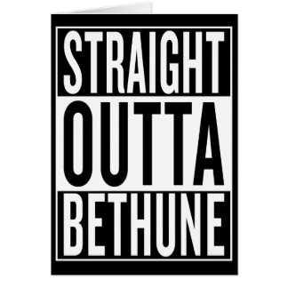 straight outta Bethune Card