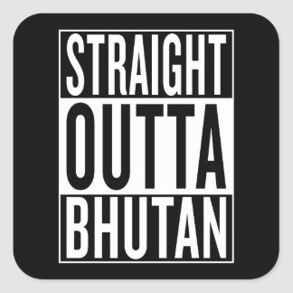 straight outta Bhutan Square Sticker