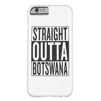 straight outta Botswana Barely There iPhone 6 Case