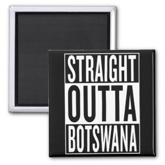 straight outta Botswana Square Magnet