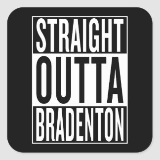 straight outta Bradenton Square Sticker