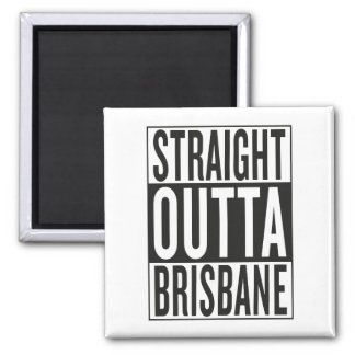 straight outta Brisbane Magnet