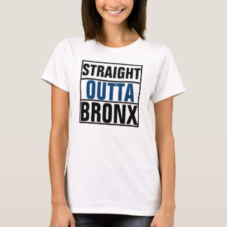 Straight outta Bronx T-Shirt