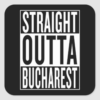 straight outta Bucharest Square Sticker