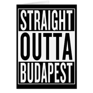 straight outta Budapest Card