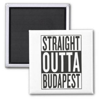 straight outta Budapest Square Magnet