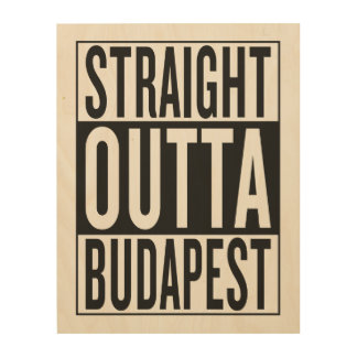 straight outta Budapest Wood Canvas