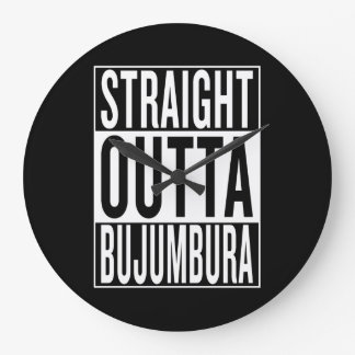 straight outta Bujumbura Large Clock