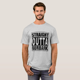 Straight Outta Burbank T-Shirt