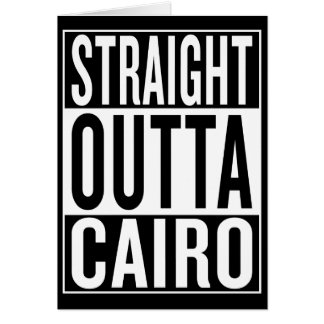 straight outta Cairo Card