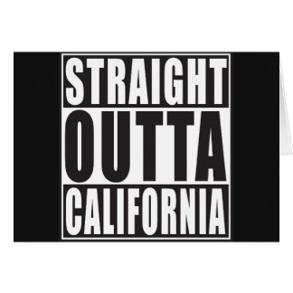 Straight Outta California Greeting Card
