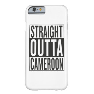 straight outta Cameroon Barely There iPhone 6 Case