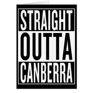 straight outta Canberra Card
