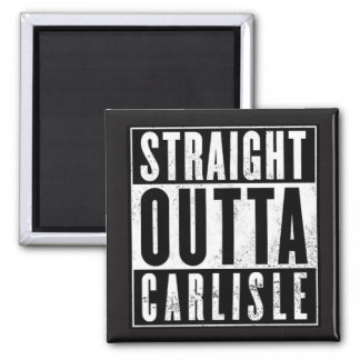 STRAIGHT OUTTA CARLISLE! MAGNET