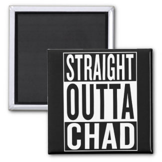 straight outta Chad Square Magnet