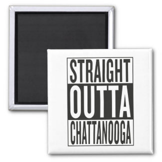 straight outta Chattanooga Square Magnet
