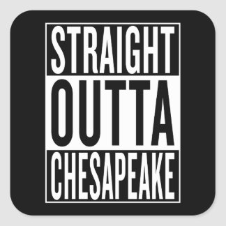 straight outta Chesapeake Square Sticker