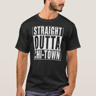 STRAIGHT OUTTA CHI-TOWN T-Shirt