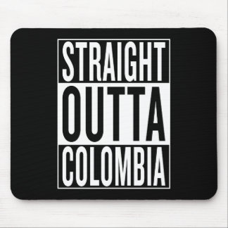 straight outta Colombia Mouse Pad