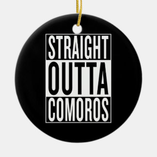 straight outta Comoros Ceramic Ornament