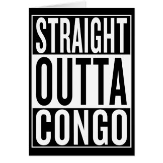 straight outta Congo Card